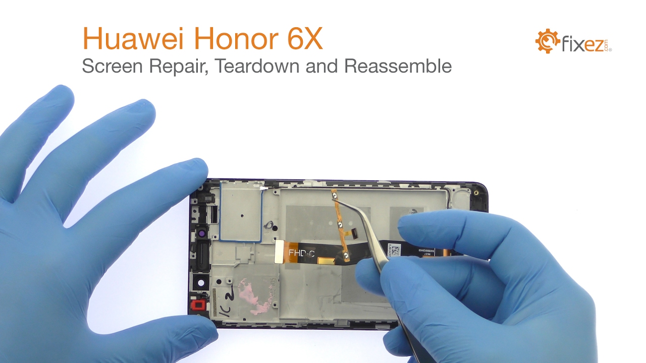 Huawei Honor 6X Screen Repair, Teardown and Reassemble - Fixez com