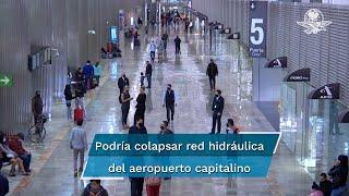Aumento en descargas de agua podría colapsar red hidráulica de más de 15 años y dañar instalaciones del aeropuerto: autoridades