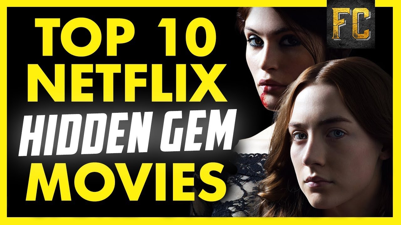 Top 10 hidden gems on netflix good movies to watch on for Watch a good movie