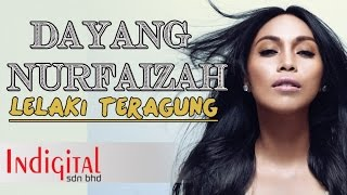 Download lagu Dayang Nurfaizah - Lelaki Teragung (Official Lyric Video)