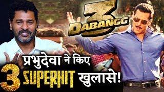Dabangg 3 Director Prabhudeva Reveals 3 Big Interesting Details About Salman Khan Starrer!
