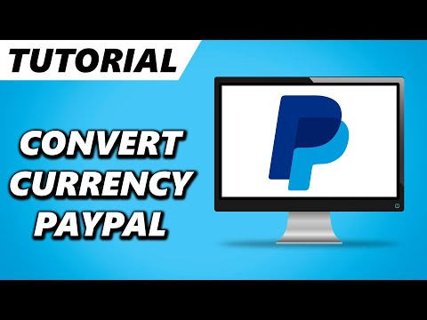 How To Convert Currencies On PayPal! (2020)