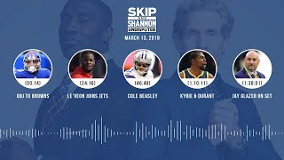 UNDISPUTED Audio Podcast (03.13.19) with Skip Bayless, Shannon Sharpe & Jenny Taft | UNDISPUTED