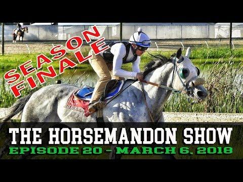 The HorseManDon Show, Episode 20, Season Finale, March 6, 2018