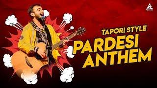 Tum Toh Thehre Pardesi Anthem 2019 Tapori Remix DJ AxY X DJ ALI | Rajeev Raja Songs