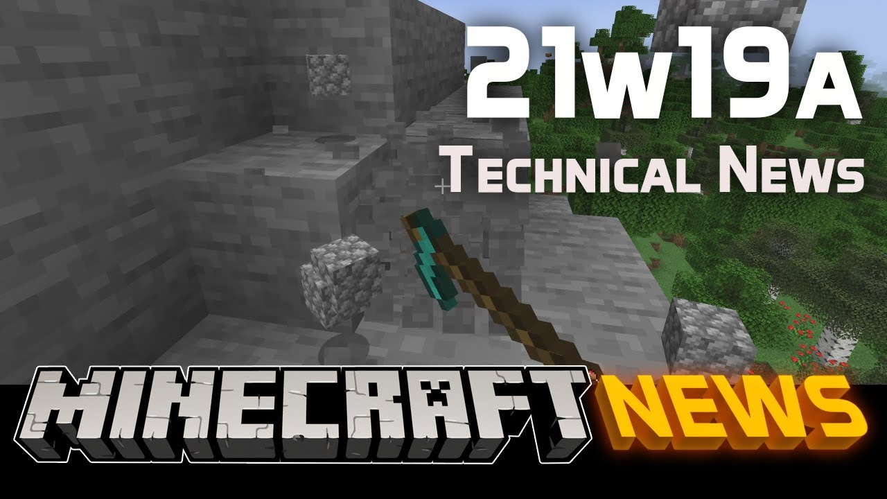 Technical News in Minecraft Snapshot 21w19a