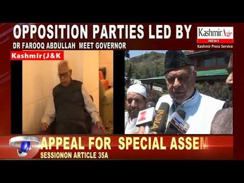 OPPOSITION PARTIES LED BY DR FAROOQ ABDULLAH  MEET GOVERNOR