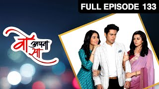 Woh Apna Sa   वो अपना सा   Hindi TV Serial   Full Episode - 133   Disha Parmar, Sudeep Sahir  Zee TV