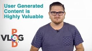 User Generated Content is Highly Valuable | Video Blogging Strategy | Vlog Pod