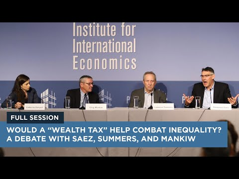 "Would a ""Wealth Tax"" Help Combat Inequality? A Debate with Saez, Summers, and Mankiw"