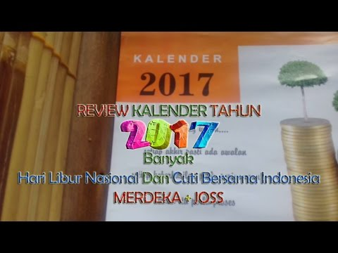 REVIEW CALENDAR YEAR 2017 - Many National Holidays Indonesia | MERDEKA + JOSS