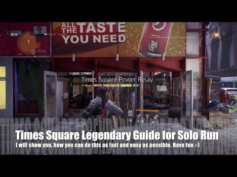 The Division - Times Square Solo Legendary - Guide how to do it fast & easy