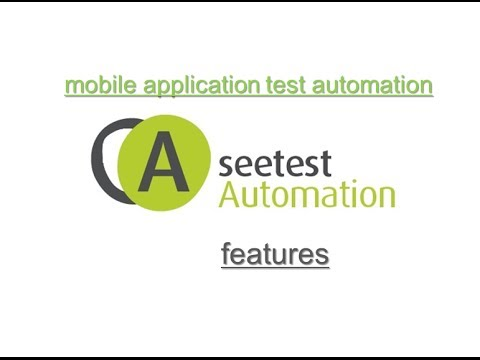 SeeTest Automation Tool Features : Mobile (Android, iOS ...