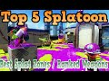 Top 5 Best Splat Zone / Ranked Weapons Splatoon