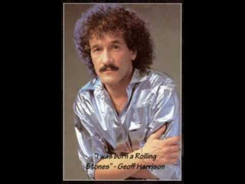 Geoff Harrison  I Was Born A Rolling Stone