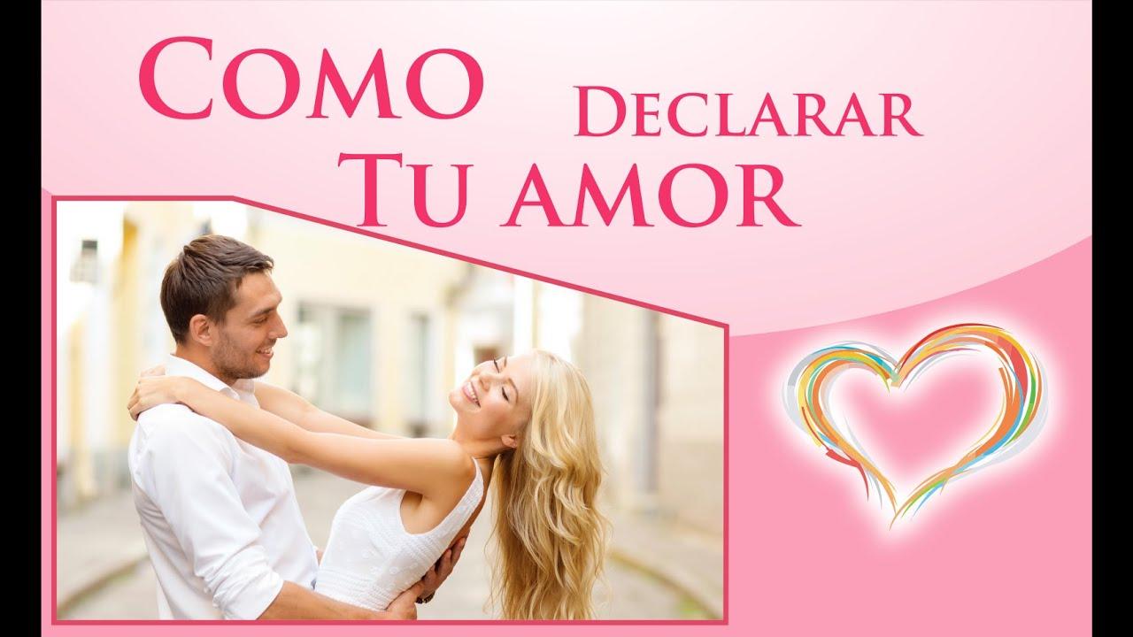 o declarar tu amor Frases y mensajes para enamorar Videos de amor con imagenes consejos