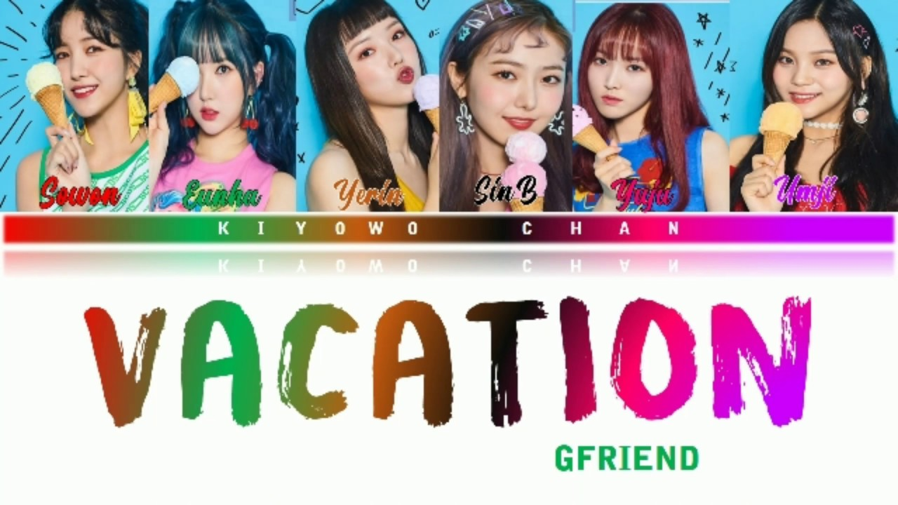 GFRIEND(여자친구)~ Vacation HAN-ROM-ENG color coded lyrics ...