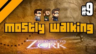 Mostly Walking - Return to Zork P9