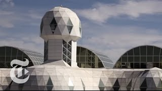 Biosphere 2: An American Space Odyssey | Retro Report | The New York Times