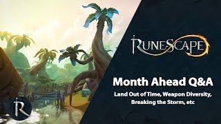 RuneScape Month Ahead Q&A (June 2019) - Land Out of Time, Breaking the Storm, Weapon Diversity, etc