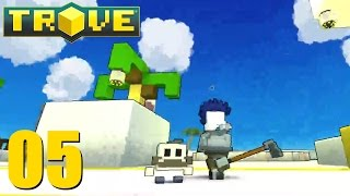 TROVE - 05 - Ready to Move On - Free to Play MMORPG