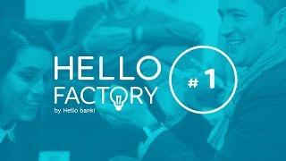 Hello Factory #1 : banque en ligne et montre connectée | Hello bank!
