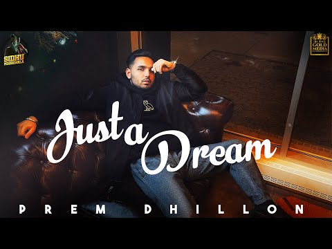 Just a Dream (Full Video) Prem Dhillon | Opi Music | Latest Punjabi Songs 2020/2021