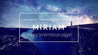 Miriam - Significado del Nombre Miriam