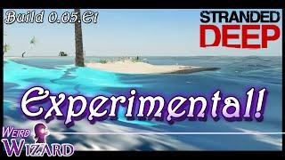 Experimental - Stranded Deep Build 0.05.e1