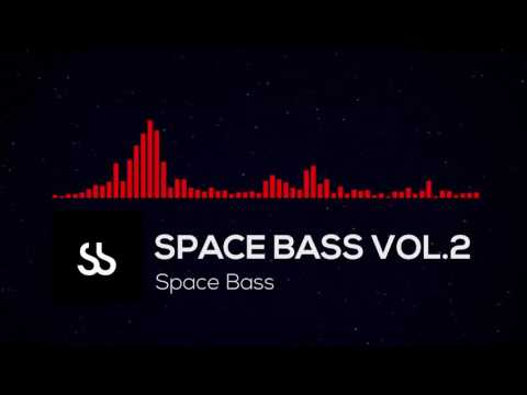 Space Bass | Volume 2 (Electronic / Bass / Trap)