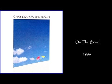 Chris Rea - On The Beach (1986 LP Album Medley)