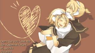 Dont Say You Love Me - Rin Kagamine