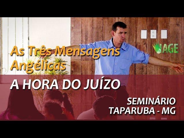 96 - Seminário Teológico - Taparuba MG - As 3 Mensagens Angélicas - A Hora do Juízo