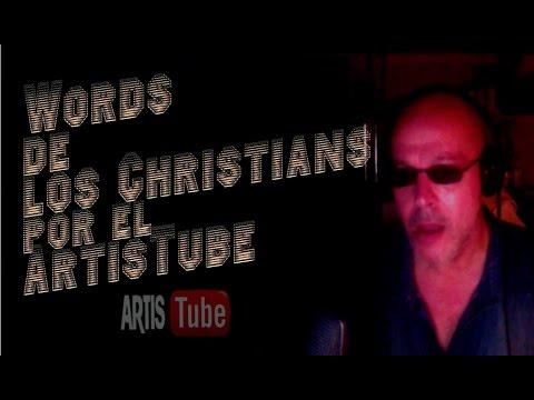 WORDS de los CHRISTIANS por EL ARTISTUBE