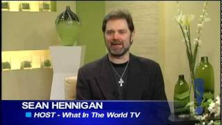 What In The World TV Presents Sean Hennigan Episode 1