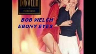 Bob Welch, Ebony Eyes