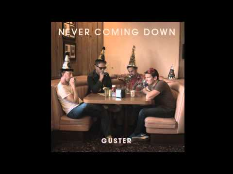 Guster - Never Coming Down (HIGH QUALITY CD VERSION)