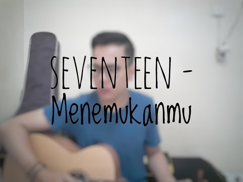 Seventeen - Menemukanmu (Cover By Richard Adinata)