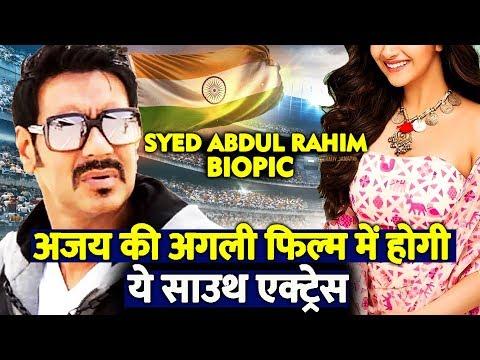 Ajay Devgn की अगली फिल्म में होगी ये South Actress | Syed Abdul Rahim Biopic