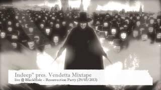 "Indeep"" pres. Vendetta Mixtape @ BlackHole 29:03:2013"