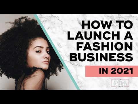 How to Launch a Fashion Brand in 2021