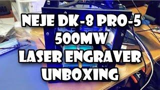 NEJE DK-8 Pro-5 500mW Laser Engraver Unboxing