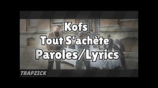Kofs - Tout s'achète ft. Alonzo Paroles - Lyrics