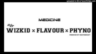 Download Wizkid – Medicine (Remix) ft. Flavour & Phyno [New Song] MP3 song and Music Video