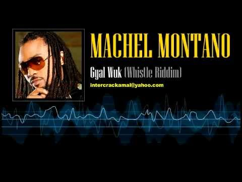Machel Montano - Gyal Wuk (Whistle Riddim)