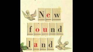 New Found Land - It Would Mean the World to Me