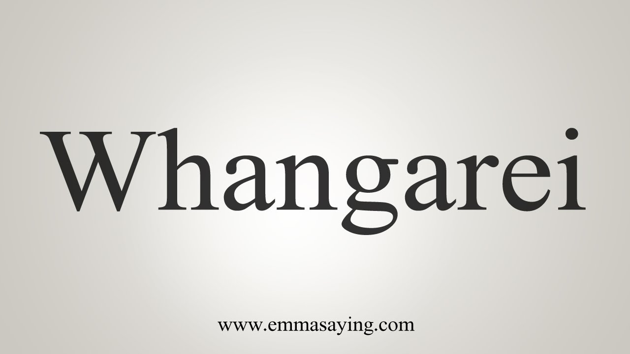 Download How To Say Whangarei