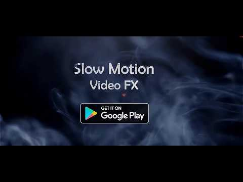 Slow Motion Video FX for Infinix Hot 4 Pro - free download APK file
