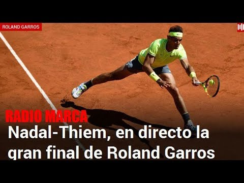 Rafa Nadal Dominic Thiem En Directo La Final De Roland Garros 2019 Con Radio Marca Youtube