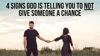 God Is Telling Y๐u to NOT Give Someone a Chance If . . .